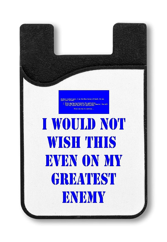 I Would Not Wish This On My Greatest Enemy Titular de la Tarjeta de crédito para Smartphone: Amazon.es: Equipaje
