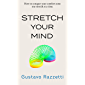 Stretch Your Mind: How to conquer your comfort zone one stretch at a time (English Edition)