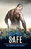 Keep Her Safe (The Guardian Series Book 1)