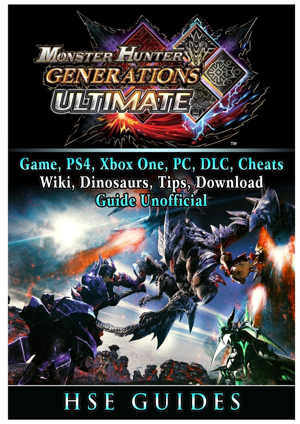 Monster Hunter Generations Ultimate, Game, Wiki, Monster List, Weapons, Alchemy, Tips, Cheats, Guide Unofficial: Amazon.es: Guides, Hse: Libros en idiomas extranjeros