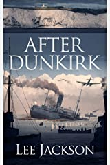 After Dunkirk (The After Dunkirk Series Book 1) Kindle Edition