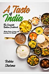 A Taste of India: The Complete Indian Cookbook: Master Indian Cooking with more than 1000 Recipes! (Asian Cookbook) Kindle Edition