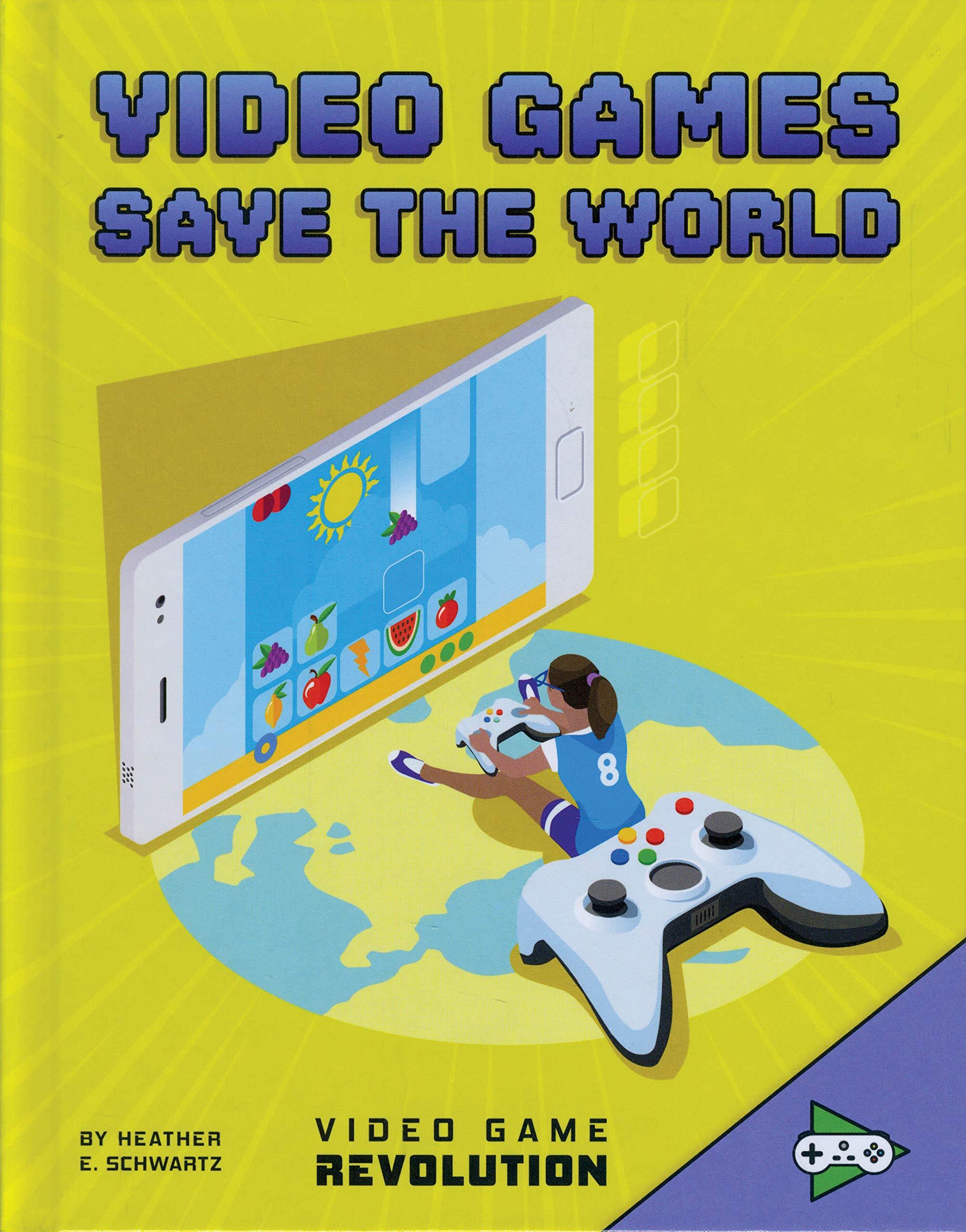 Video Games Save The World Video Game Revolution Schwartz