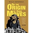 On the Origin of Good Moves: A Skeptic's Guide at Getting Better at Chess (English Edition)