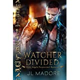 Watcher Divided: Dark Angels Paranormal Romance (Watcher of the Gray Book 4)