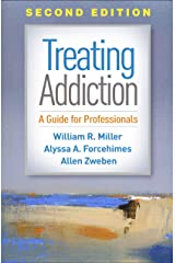 Treating Addiction, Second Edition: A Guide for Professionals Kindle Edition