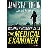 The Medical Examiner: A Women's Murder Club Story (Kindle Single) (Women's Murder Club BookShots Book 2)
