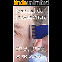 Manual da Inteligência: Aprenda , interprete e memorize rapidamente (Curso completo Memória Fotográfica para concursos Livro 2)