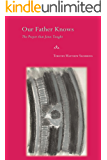 Our Father Knows: The Prayer that Jesus Taught