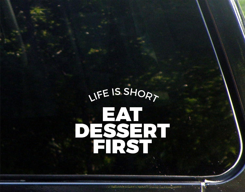 Life is Short Eat Dessert First - 5-1/4