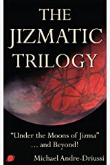 "The Jizmatic Trilogy: ""Under the Moons of Jizma""...and Beyond! Kindle Edition"