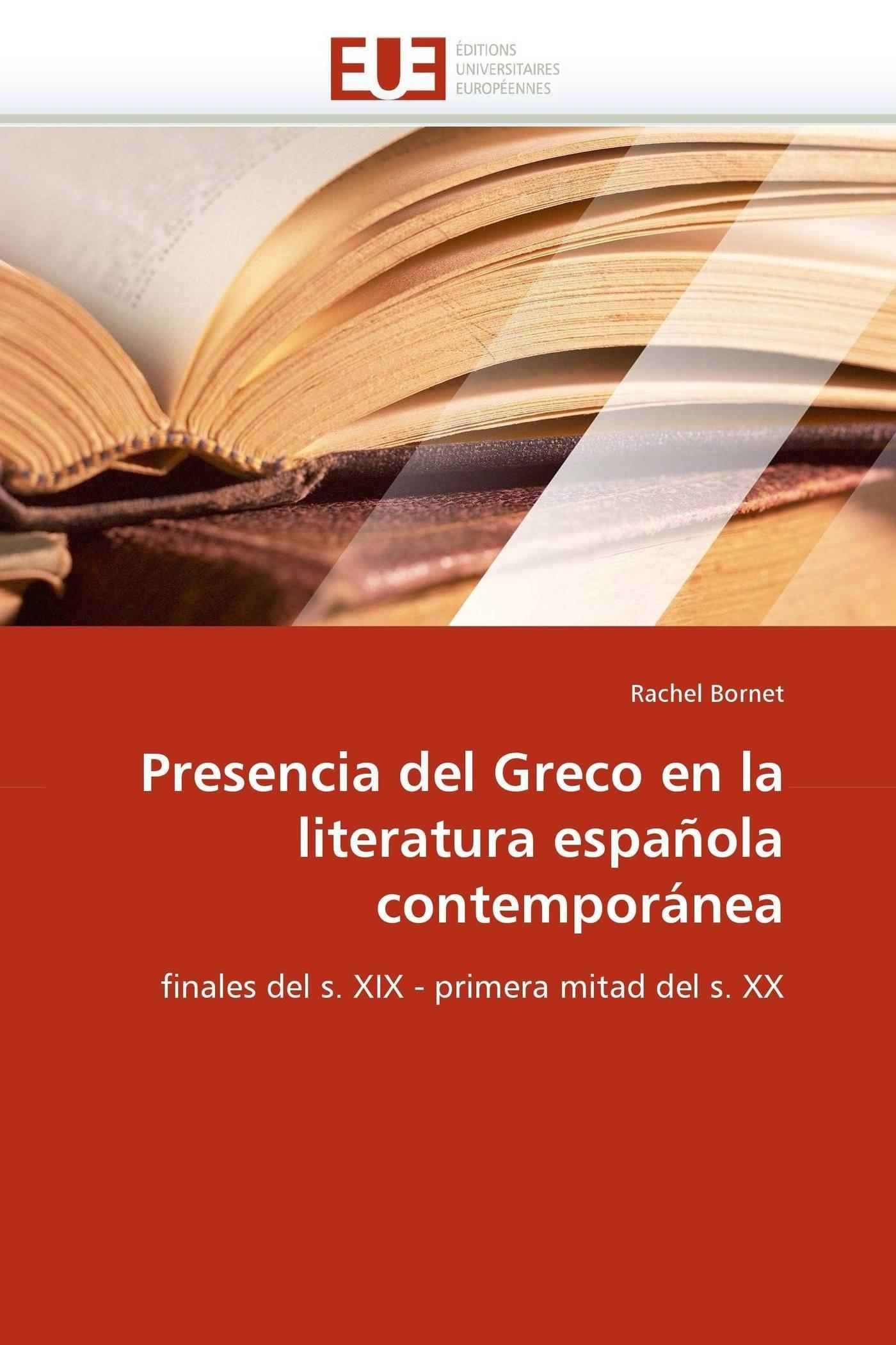 Download Presencia del Greco en la literatura española contemporánea: finales del s. XIX - primera mitad del s. XX (Omn.Univ.Europ.) ebook