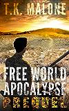 Free World Apocalypse - Prequel: Free World Apocalypse Series - Book Zero