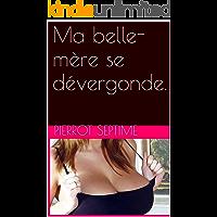 Ma belle-mère se dévergonde. (French Edition)