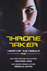 Throne Taker (Heart of the Nebula Book 3) Kindle Edition