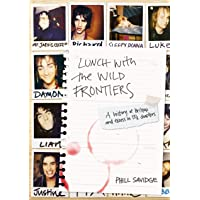 Lunch With The Wild Frontiers: A History of Britpop and Excess in 131/2 Chapters