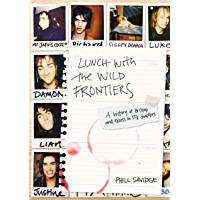 Lunch With The Wild Frontiers: A History of Britpop and Excess in 13½ Chapters