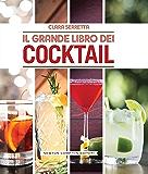 Il grande libro dei cocktail (eNewton Manuali e Guide)