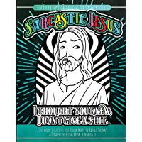 Inappropriate Coloring Books Sarcastic Jesus: Cuss Word Jesus Lets You Know What He Really Thinks A Funny Coloring Book For Adults