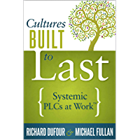 Cultures Built to Last: Systemic PLCs at Work TM (English Edition)