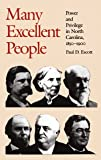 Many Excellent People: Power and Privilege in North Carolina, 1850-1900 (Fred W. Morrison Series in Southern Studies)