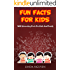 Fun facts for kids: 400 interesting facts for kids and family