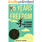 5 Years to Freedom: A Canadian Guide to Early Retirement
