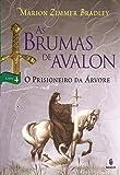 As brumas de Avalon: O prisioneiro da árvore