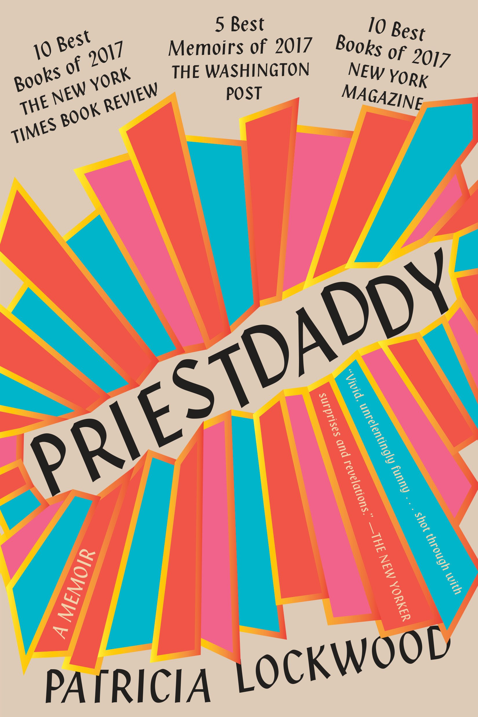 Priestdaddy: A Memoir: Patricia Lockwood: 9780399573262: Amazon.com: Books