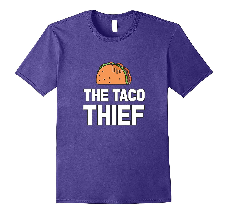 The Taco Thief Foodie Humor T shirt-TJ