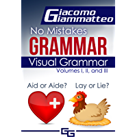 Visual Grammar: No Mistakes Grammar, Volumes I, II, and III (No Mistakes Grammar  Book 4)