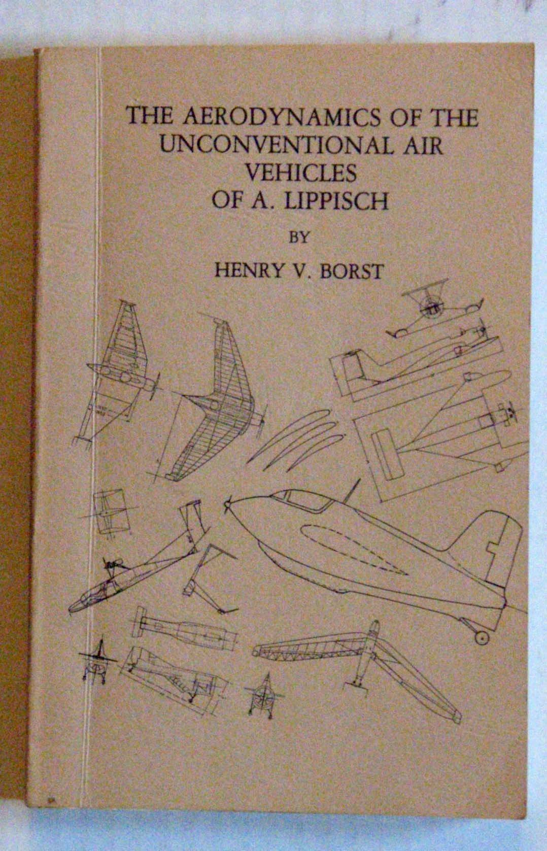 Aerodynamics of The Unconventional Air Vehicles 0f A. Lippisch, The