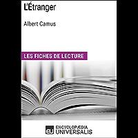 L'Étranger d'Albert Camus: Les Fiches de lecture d'Universalis (French Edition)