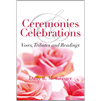 Ceremonies & Celebrations: Vows, Tributes and Readings