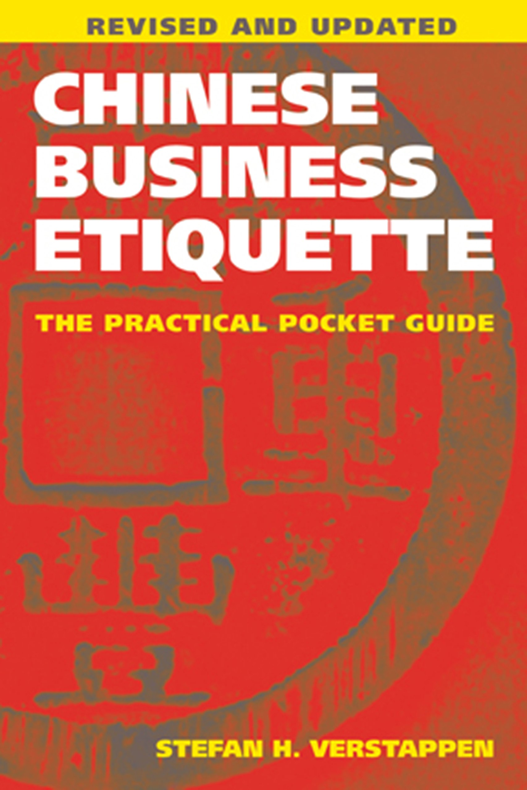 Chinese Business Etiquette: The Practical Pocket Guide, Revised and Updated pdf epub