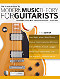 The Practical Guide to Modern Music Theory for Guitarists: The complete guide to music theory from a guitarist's point of view (Guitar Theory Book 1) (English Edition)