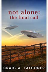 Not Alone: The Final Call Kindle Edition