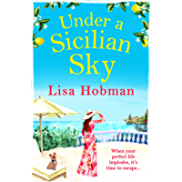 Under A Sicilian Sky: Escape to Sicily this summer with bestseller Lisa Hobman (English Edition)