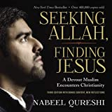 Seeking Allah, Finding Jesus: Third Edition with