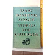 Stories for Children Isaac Bashivis Singer. Includes Zlateh the Goat; Wicked City; Lemel & Tzipa; Lantuch; Ole & Trufa; Elijah &