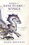Within the Sanctuary of Wings: A Memoir by Lady Trent (A Natural History of Dragons)