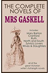 THE COMPLETE NOVELS OF ELIZABETH GASKELL (illustrated) Kindle Edition