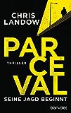 Parceval - Seine Jagd beginnt: Thriller (Ralf Parceval 1)
