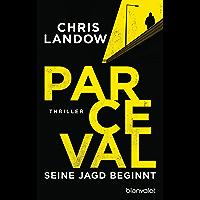 Parceval - Seine Jagd beginnt: Thriller (Ralf Parceval 1) (German Edition)