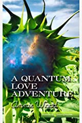 A Quantum Love Adventure: Just a Theory Kindle Edition