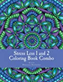 Stress Less 1 and 2 Coloring Book Combo: 60 Intricate detailed full page mandalas to color in for relaxation and stress…