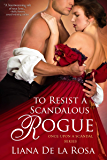 To Resist a Scandalous Rogue (Once Upon A Scandal Book 2)