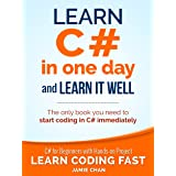C#: Learn C# in One Day and Learn It Well. C# for Beginners with Hands-on Project. (Learn Coding Fast with Hands-On Project B