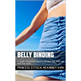 Belly Binding: A Simple Postpartum Ritual to Reclaim Your Body and Heal Your Spirit