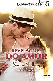 Revelações do Amor (Harlequin Rainhas do Romance Livro 103)
